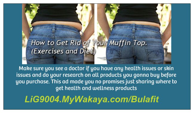 CLICK THIS PHOTO TO SIGN UP TO http://lig9004.mywakaya.com/Bulafit/