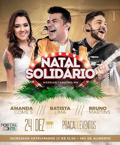Natal Solidário em Messias Targino com Batista Lima, Bruno Martins e Amanda Gome's