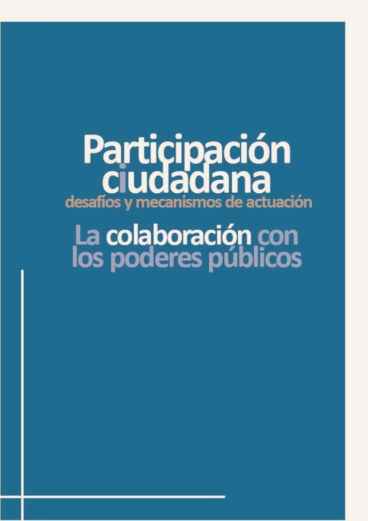 Participación ciudadana. Desafíos y mecanismos de actuación. Colaboración con los poderes públicos.
