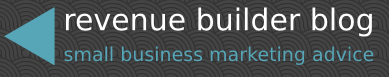 Small Business Marketing Advice | Revenue Builder Blog