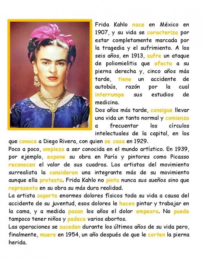 para contar de forma correcta la vida de Frida.