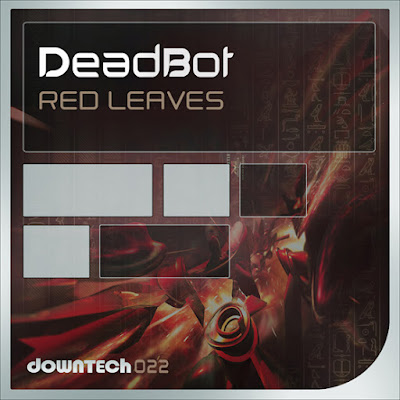 :: DEEP HOUSE :: [DT022] DeadBot - Red Leaves %255BDT022%255D%2BDeadBot%2B-%2BRed%2BLeaves-555
