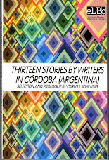 Thirteen Stories by Writers in Córdoba (Argentina)  Selection by C. Schilling