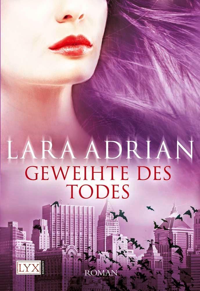 http://www.amazon.de/Geweihte-Todes-Lara-Adrian/dp/3802583833/ref=sr_1_1?s=books&ie=UTF8&qid=1289927622&sr=1-1