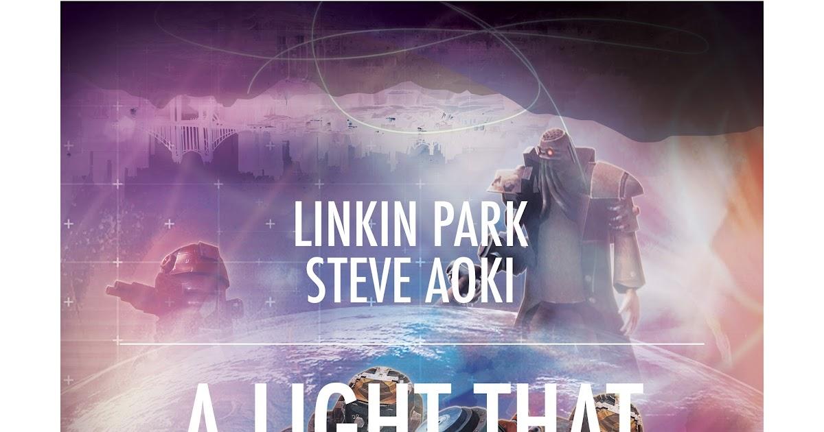 linkin park feat steve aoki a light that never. Black Bedroom Furniture Sets. Home Design Ideas