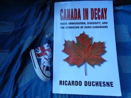 """""""Canada in Decay"""" Ricardo Duchesne, UNB"""