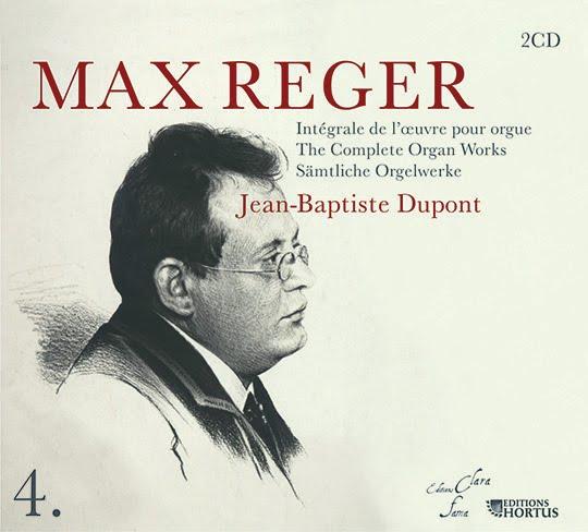 Jean-Baptiste DUPONT : Intégrale oeuvre d'orgue de Max REGER - vol.4