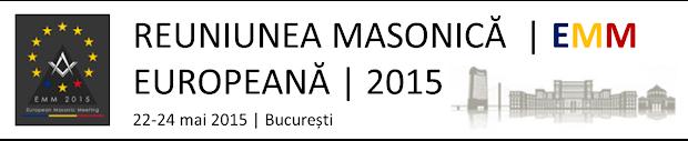 Reuniunea Masonică Europeană   22-24 mai 2015   București, România