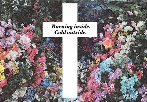 Burning inside. Cold outside.