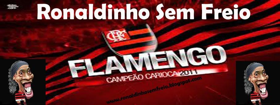 Ronaldinho Tá Sem freio