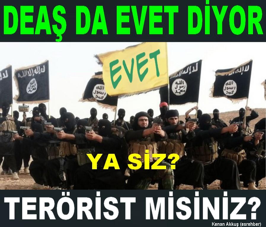IŞİD TERÖR ÖRGÜTÜ DE EVET DİYOR