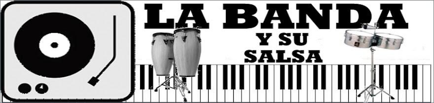 LA BANDA Y SU SALSA