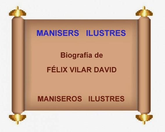 MANISEROS ILUSTRES: FÉLIX VILAR DAVID
