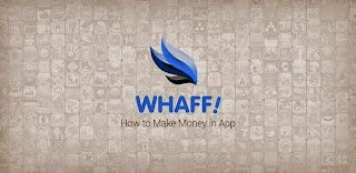 uang gratis,dollar gratis,aplikasi android,aplikasi WHAFF