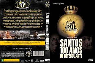 Santos, 100 Anos de Futebol Arte DVDRip RMVB 2012 Santos 2B  2B100 2BAnos 2BDe 2BFutebol 2BArte