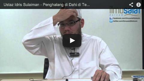 Ustaz Idris Sulaiman – Penghalang di Dahi di Tempat Sujud