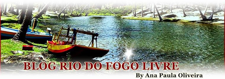BLOG RIO DO FOGO LIVRE