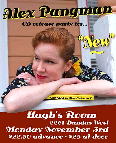 "Alex Pangman's ""New"" release party @ Hugh's Room, Monday"