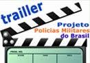 Traillers do Projeto Polícias Militares do Brasil