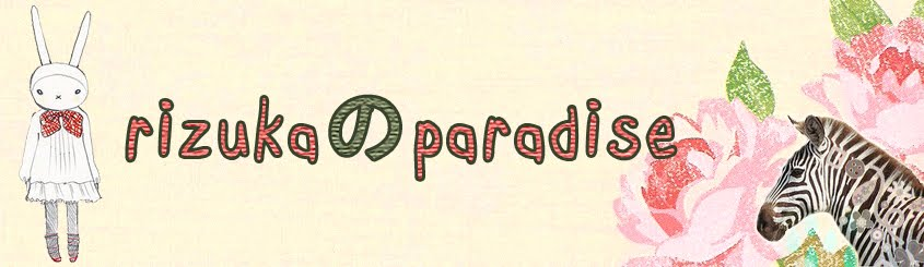 rizuka の paradise