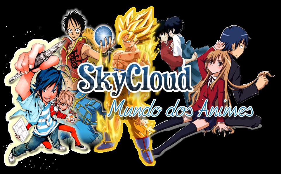 SkyCloud - Mundo dos Animes