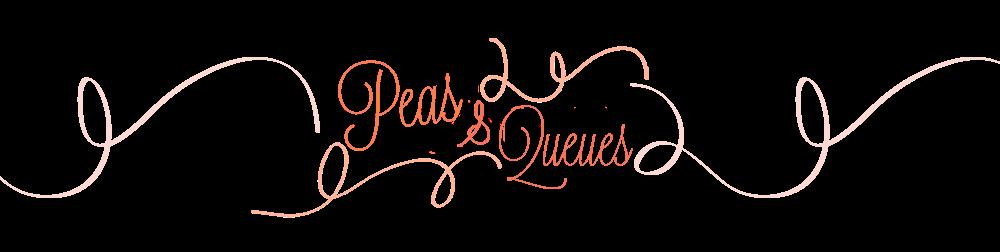 Peas & Queues