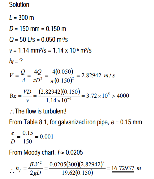 Fluid mechanic questions calculate head loss because of friction when water flow to 300m through the pipe with diameter 150me pipe is galvanised iron with flow rate of 50 ls ccuart Choice Image