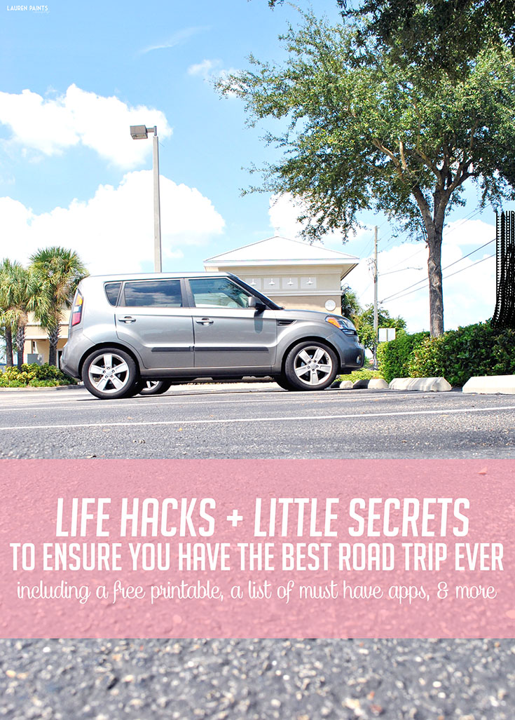 Life Hacks + Little Secrets to Ensure You Have The Best Road Trip Ever: Free Checklist Printable, List of Must Have Apps, & More