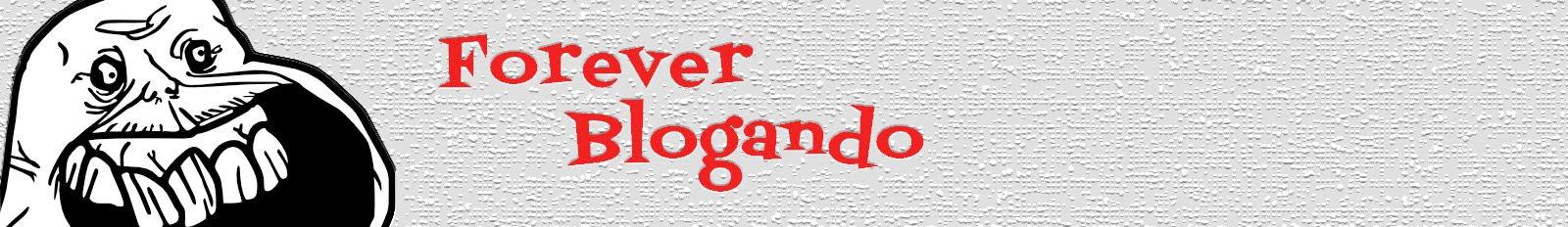 Forever Blogando