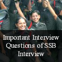 Important Interview Questions of SSB Interview