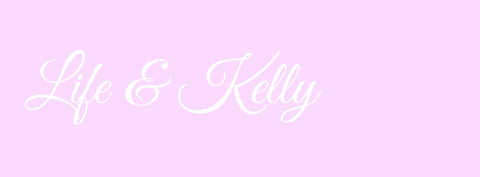Life and Kelly