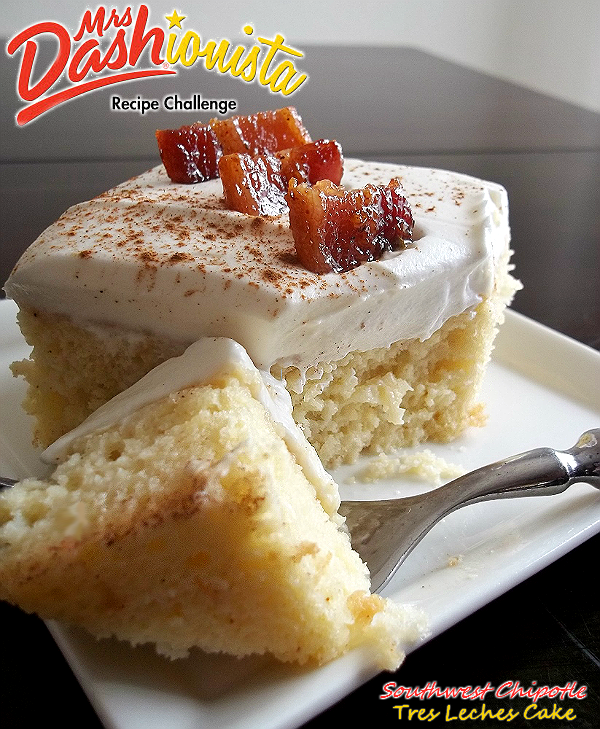 Mrs. Dashionista Recipe Submission: Southwest Chipotle Tres Leches Cake with Candied Chipotle Bacon
