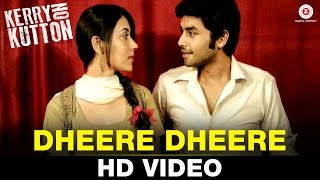 Dheere Dheere - Kerry On Kutton 2016 Full Music Video Song Free Download And Watch Online at cintapk.com