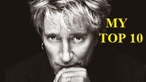 ROD STEWART - MY TOP 10