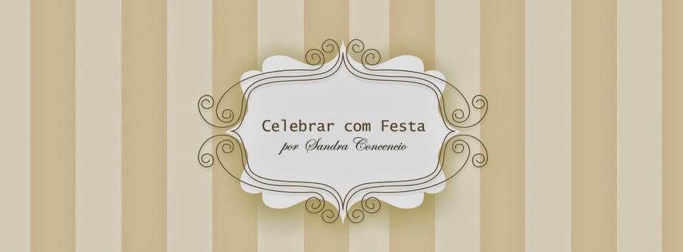 Celebrar com Festa - Sandra Carvalho Concencio - Eventos Personalizados