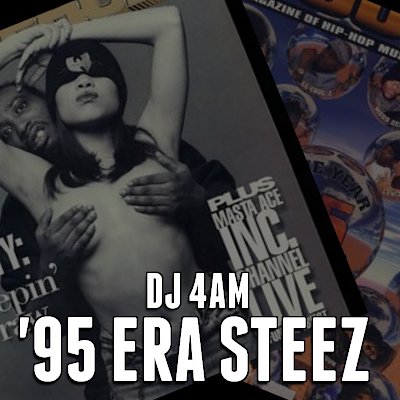 DJ 4AM - 95 Era Steez