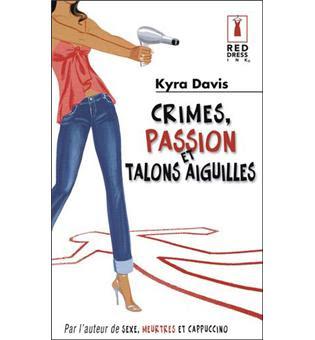 Crimes, passion et talons aiguilles de Kyra Davis