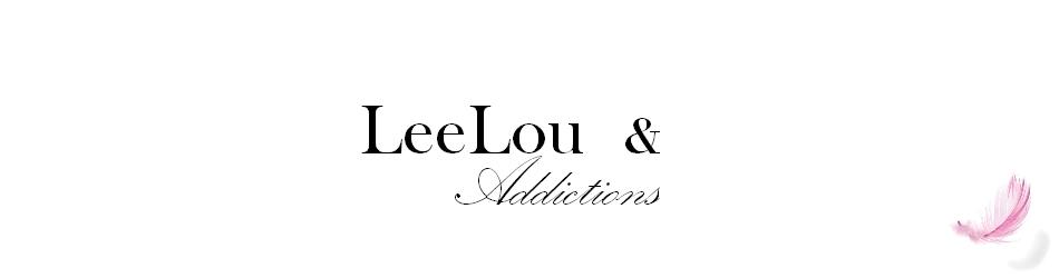 LeeLou & Addictions