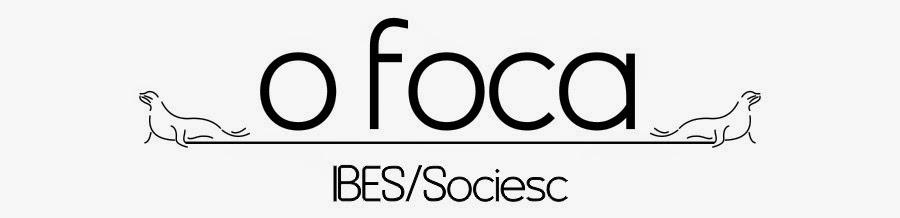 O Foca - IBES/Sociesc