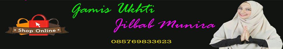 gamis ukhti|jilbab munira|gamis premium|jilbab syari