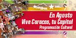 En Agosto Vive Caracas, Tu Capital