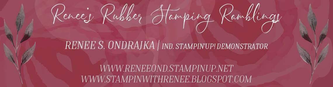 Renee's Rubber Stampin' Ramblings