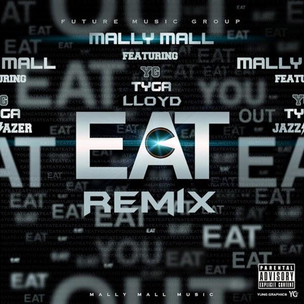 Mally Mall - Eat (feat. YG, Tyga & Lloyd) [Remix] - Single  Cover