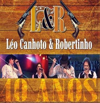 L�o Canhoto e Robertinho - 40 Anos Ao Vivo