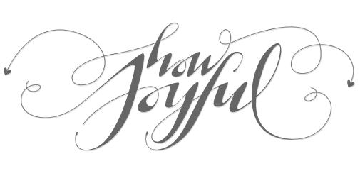 How Joyful!
