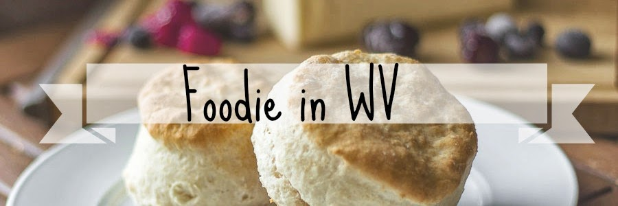 Foodie in WV