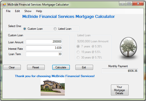 visual basic mortgage calculator Loan payment calculation program ryujin89 thanks for all help in advance my instructor wants us to i am using visual studio 2008 environment.