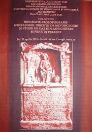 Afişul oficial al colocviului Biografie - Prosopografie - Genealogie (UAIC), 11.04.2013...