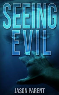 http://www.amazon.com/Seeing-Evil-Jason-Parent-ebook/dp/B0129SPOOW/ref=asap_bc?ie=UTF8