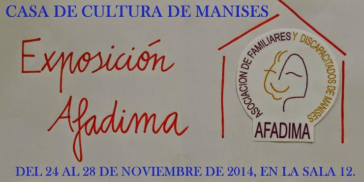 AFADIMA, EXPOSICIÓN DE TRABAJOS, DEL 24 AL 28 DE NOVIEMBRE
